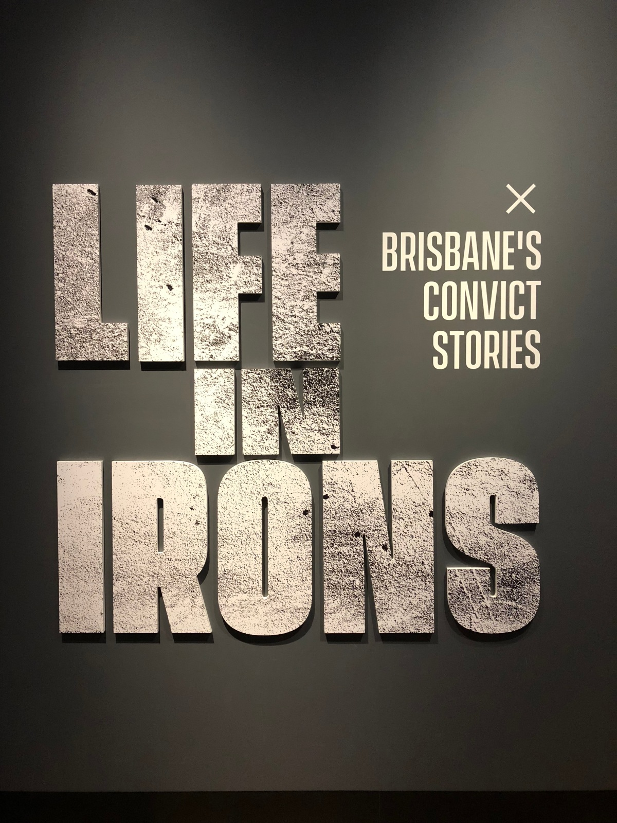 Museum of Brisbane: Life in Irons